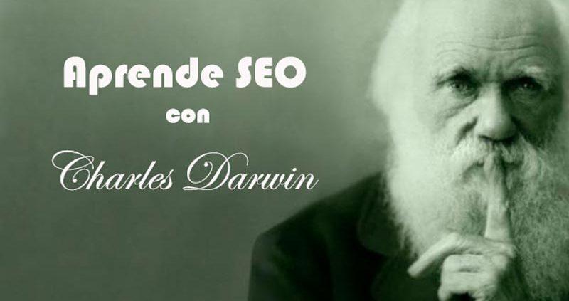 Lecciones de Seo con Charles Darwin ¿qué nos enseña la evolución sobre el seo?